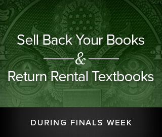 Sell Back Your Books and Return Rental Textbooks, DURING FINALS WEEK. Click to sell back and return textbooks.